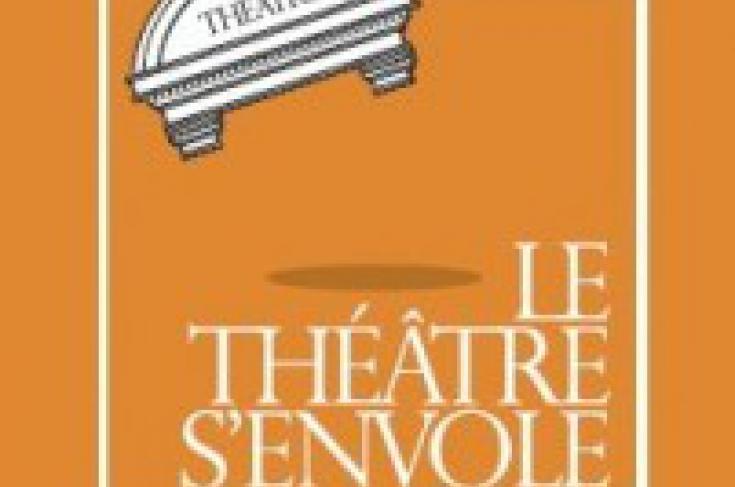 Le théâtre s'envole