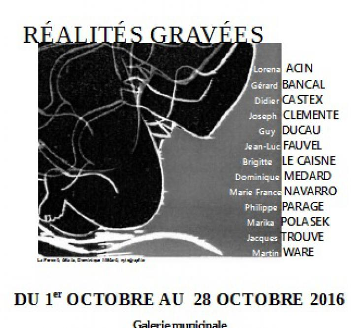 Réalités gravées juqu'au 30 novembre 2016 à Rieux