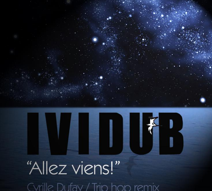 "2015 / Single digital ""Allez viens"" (Remix trip-hop)  Ividub & Alkemy Production"